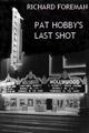 Pat Hobbys Last Shot